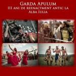 Garda Apulum sărbătorește, duminică, trei ani de reenactment antic la Alba Iulia