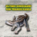 """""""Ultimii dinozauri din Transilvania"""" vor fi expuși la Muzeul Național al Unirii din Alba Iulia"""